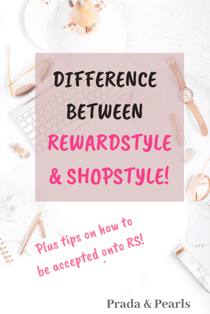 The Difference Between Rewardstyle (RS) and Shopstyle!