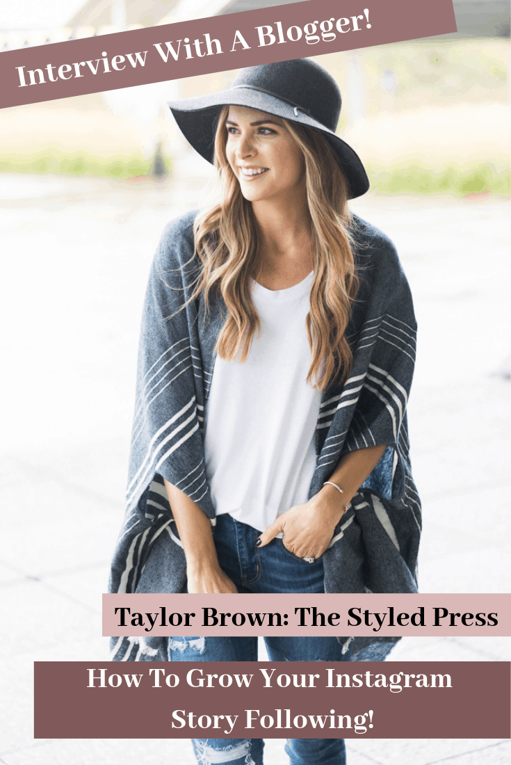 Taylor Brown From The Styled Press: How To Grow An Instagram Story Following!