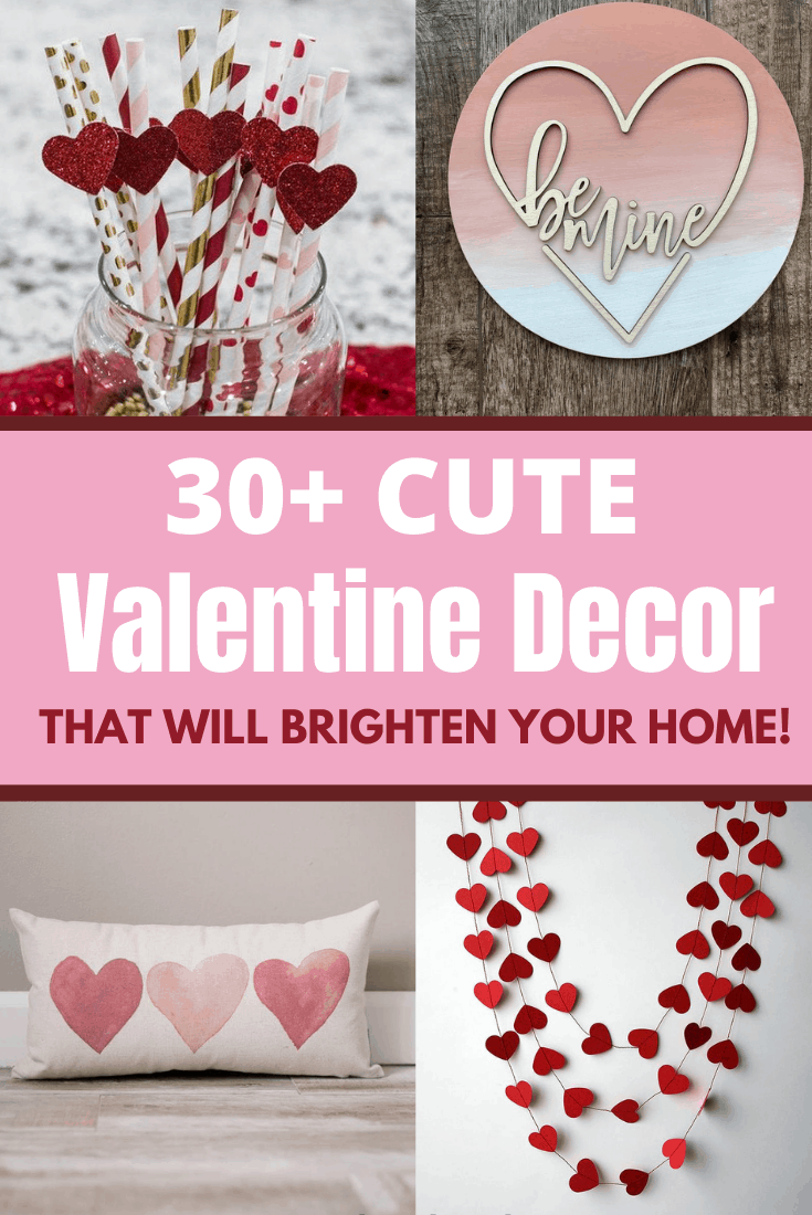 30+ Valentine's Day Decorations to brighten your home!