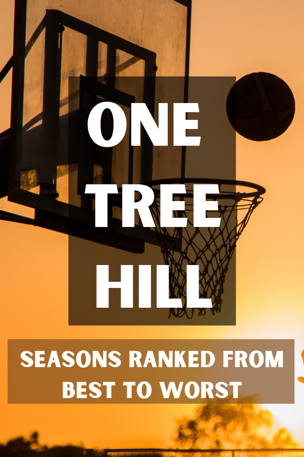 One Tree Hill Seasons Ranked From Best To Worst!
