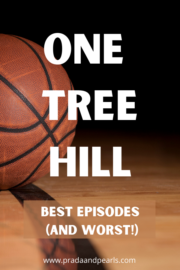 The Best Episodes Of One Tree Hill (And the Worst)!
